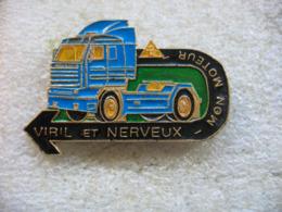 Pin's Tracteur Routier SCANIA, Viril Et Nerveux Mon Moteur - Transports