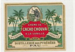 AN 542 / ETIQUETTE   CREME DE CACAO CHOUVA  A LA VANILLE  DISTILLERIE DES PYRENEES  PAU - Etiquettes