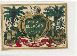 AN 547 / ETIQUETTE   CREME DE CACAO  A LA VANILLE  QUALITE SUPERIEURE - Etiquettes