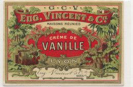 AN 549 / ETIQUETTE   CREME DE  VANILLE  EUG. VINCENT & Cie  LYON - Etiquettes