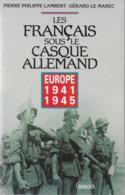 Livre Les Français Sous Le Casque Allemand Lambert Le Marec 1994 LVF Charlemagne - Guerre 1939-45
