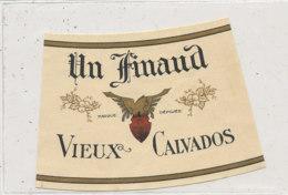 AN 553 / ETIQUETTE   CALVADOS  UN FINAUD  VIEUX CALVADOS - Etiquettes
