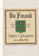 AN 554 / ETIQUETTE   CALVADOS  UN FINAUD  VIEUX CALVADOS - Etiquettes