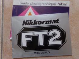 Instructions Notice  Nikkormat Ft2 Mode D Emploi  + Guide Photographique Nikon  En Francais - Otros