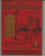 GUIDE LAROUSSE ITINERAIRES VELOCIPEDIQUES PARIS-ST-CLOUD-VERSAILLES-TRIANON-CHATILLON-PARIS - Karten/Atlanten