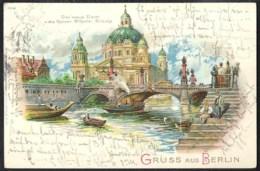 BERLIN Der Neue Dom Und Die Kaiser Wilhelm Brücke 1902  Litho Karte - Mitte