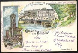 BERLIN Gruss Aus Mit Rathaus U Schloss Brücke Und Zeughaus Um 1900 Litho Karte - Mitte