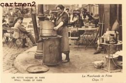 LES PETITS METIERS DE PARIS LA MARCHANDE DE FRITES CHIPS FRENCH FRIES METIER 75 - Artisanry In Paris