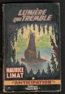 Anticipation. Maurice Limat. Lumière Qui Tremble. Fleuve Noir N° 196 De 1962. - Fleuve Noir