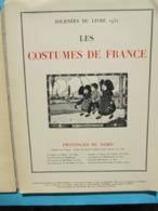 1932 Les Costumes De France XIXéS Provinces Du Nord 36 Illustrations Héliogravure - Vieux Papiers