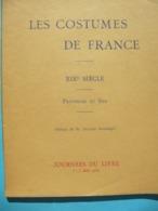 1932 Les Costumes De France XIXéS Provinces Du Sud 36 Illustrations Héliogravure - Vieux Papiers