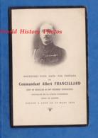 Faire Part De Décés - Commandant Albert FRANCILLARD Chef De Batallion Au 99e Régiment D' Infanterie Officier Colonial ? - Documenti