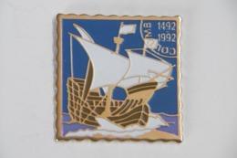 Pin's- Bateau Du Célèbre Marin Navigateur Christophe COLOMB 1492-1992 - Barcos