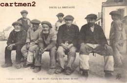 ILE TUDY CERCLE DES LOUPS DE MER TYPES DE BRETAGNE 1900 FINISTERE - Ile Tudy