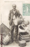 GUADELOUPE ET MARTINIQUE MARCHAND DE VANNERIE 1900 METIER - Guadeloupe