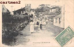 GUADELOUPE SAINT-MARTIN UNE PROCESSION EN 1900 - Saint Martin