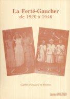 77 LA FERTÉ-GAUCHER De 1920 à 1946 - Cartes Postales Et Photos, Par Laurence FORGEARD - 120 Pages - 21 X 29,5 Cm - La Ferte Gaucher