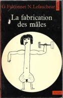 La Fabrication Des Mäles Par Georges Falconnet / Nadine Lefaucheur - Autres