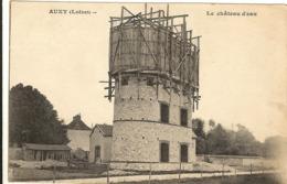 45 -  AUXY - Le Château D'eau  53 - Autres Communes