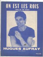 Partition Musicale Ancienne , HUGUES AUFRAY , ON EST LES ROIS , Frais Fr 1.85e - Partitions Musicales Anciennes
