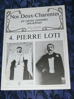 NOS DEUX CHARENTES EN CPA N° 45 /  N°4 PIERRE LOTI    / SAINTES / ROCHEFORT / ROYAN / OLERON / SAUJON - Poitou-Charentes