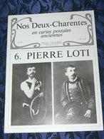 NOS DEUX CHARENTES EN CPA N° 48 /  N°6 PIERRE LOTI   / SAINTES / ROCHEFORT / ROYAN / OLERON / SAUJON - Poitou-Charentes