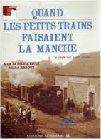 QUAND LES PETITS TRAINS FAISAIENT LA MANCHE 1988 TRAMWAY TRAIN ALAIN DE DIEULEVEULT MICHEL HAROUY - Spoorwegen En Trams