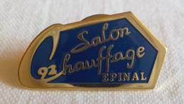 PINS PIN Salon Du Chauffage 1992  Epinal 88 Vosges - Pin's & Anstecknadeln