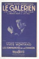 Partition Musicale Ancienne  , YVES MONTAND , LES COMPAGNONS DE LA CHANSON ,LE GALERIEN, Frais Fr 1.85e - Partitions Musicales Anciennes