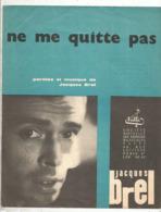 Partition Musicale Ancienne  , JACQUES BREL , NE ME QUITTE PAS , Frais Fr 1.85e - Partitions Musicales Anciennes