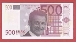 Billet Fantaisie Factice De 500 € à L'éfigie De Nicolas Sarkozy - Specimen