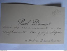 Carte De Visite Manuscrite Par  Mr Paul DOUMER (Ancien Président De La République Française)  - 1912 - SPL (84) - Cartes De Visite