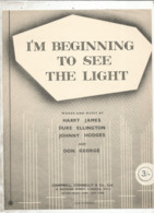 Partition Musicale Ancienne  , HARRY JAMES , DUKE ELLINGTON... I'M BEGINNING TO SEE THE LIGHT , Frais Fr 1.85e - Partitions Musicales Anciennes
