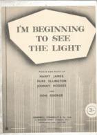 Partition Musicale Ancienne  , HARRY JAMES , DUKE ELLINGTON... I'M BEGINNING TO SEE THE LIGHT , Frais Fr 1.85e - Partituren