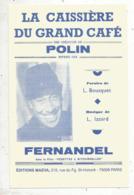 Partition Musicale Ancienne  , FERNANDEL ,POLIN , LA CAISSIERE DU GRAND CAFE , Frais Fr 1.85e - Partitions Musicales Anciennes