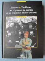 Zouaves Et Tirailleurs - Regiments De Marche Et Régiments Mixtes 1914 1918 - JL Larcade - Volume 1 - Guerre 1914-18
