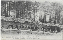Guerre 1914-1915 En Argonne Troupes Allemandes Dans Leurs Terriers - Guerre 1914-18