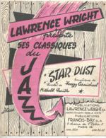 Partition Musicale Ancienne , LAWRENCE WRIGHT Présente Ses Classiques Du JAZZ ,STAR DUST , Frais Fr 1.85e - Partituren