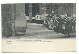 57 - METZ - Leurs Majestés Lors De L'Inauguration Du Portail De La Cathédrale - CPA - Metz