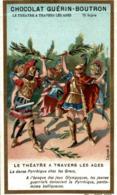 CHROMO CHOCOLAT GURIN BOUTRON LE THEATRE A TRAVERS LES AGES LA DANSE PYRRHIQUE CHEZ LES GRECS - Guérin-Boutron