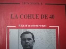 LA COHUE DE 40 PAR LÉON DEGRELLE AVEC DÉDICACE DE L AUTEUR LIVRE MILITARIA GUERRE 1939 - 1945  REX REXISME BELGIQUE - 1939-45