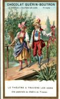 CHROMO CHOCOLAT GUERIN BOUTRON LE THEATRE A TRAVERS LES AGES PASTORALE AU THEATRE DE TRIANON - Guérin-Boutron