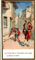CHROMO CHOCOLAT GUERIN BOUTRON LE THEATRE A TRAVERS LES AGES LE BARBIER DE SEVILLE - Guérin-Boutron