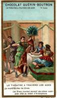 CHROMO CHOCOLAT GUERIN BOUTRON LE THEATRE A TRAVERS LES AGES LA COMEDIE CHEZ LES GRECS - Guérin-Boutron
