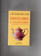 Philippe Chassaigne. Histoire De L'Angleterre Des Origines à Nos Jours. - Storia