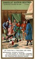CHROMO CHOCOLAT GUERIN BOUTRON LE THEATRE A TRAVERS LES AGES SALTIMBANQUES  MONTREURS D'ANIMAUX - Guérin-Boutron
