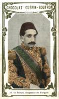 CHROMO CHOCOLAT GUERIN BOUTRON LE SULTAN EMPEREUR DE TURQUIE - Guérin-Boutron