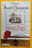 11645 - Château Haut-Chaigneau 1981 Lalande De Pomerol état Moyen - Bordeaux