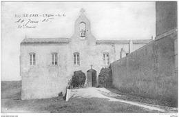 ILE D'AIX L'EGLISE 1905 TBE - Francia