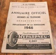 Annuaire Officiel Des Abonnés Au Téléphone Département De La Dordogne 1946 - Documents Historiques
